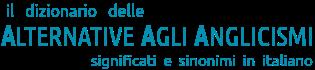 Dizionario delle alternative agli anglicismi in italiano
